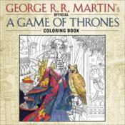 Game of Thrones - le trône de fer ; l'album de coloriage officiel - Couverture - Format classique