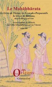 Le Mahabharata t.3 ; le livre de Virata ; le livre des préparatifs ; le livre de Bhisma dont la Bhagavad Gita - Couverture - Format classique