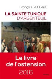 La sainte tunique d'Argenteuil - Couverture - Format classique