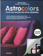 Astrocolors ; pour une maison qui nous ressemble - Couverture - Format classique