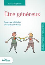 Être généreux ; source de solidarité, créativité et richesse - Couverture - Format classique
