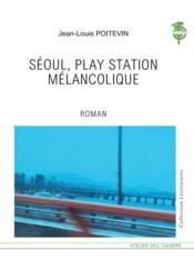 Seoul, play station mélancolique - Couverture - Format classique