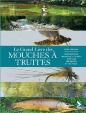 Le grand livre des mouches à truites - Couverture - Format classique