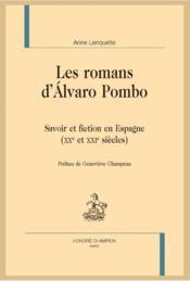 Les romans d'Alvaro Pombo ; savoir et fiction en Espagne (XXe et XXIe siècles) - Couverture - Format classique