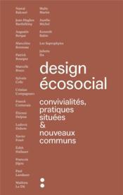 Design écosocial ; convivialités, pratiques situées & nouveaux communs - Couverture - Format classique