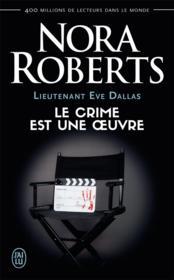 Lieutenant Eve Dallas T.46 ; le crime est une oeuvre - Couverture - Format classique