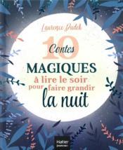 10 contes magiques à lire le soir pour faire grandir la nuit - Couverture - Format classique