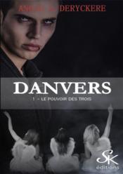 Danvers 1 - le pouvoir des trois - Couverture - Format classique
