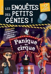 Les enquêtes des petits génies : panique au cirque ; du CP au CE1 - Couverture - Format classique