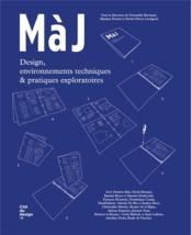 Maj: design, environnements techniques & pratiques exploratoires - Couverture - Format classique
