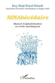 Sinabécédaire ; manuel d'alphabétisation en créole martiniquais - Couverture - Format classique
