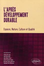 L'après développement durable ; espaces nature, culture et qualité - Intérieur - Format classique