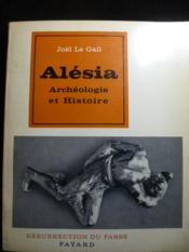 Alésia. Archéologie et Histoire. - Couverture - Format classique