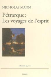 Petrarque - Les Voyages De L'Esprit - Couverture - Format classique
