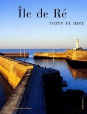 Île de Ré ; terre et mer - Couverture - Format classique