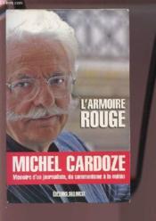 L'armoire rouge ; mémoires d'un journaliste, du communisme à la météo - Couverture - Format classique