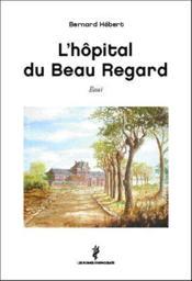 L'hôpital du Beau Regard - Couverture - Format classique