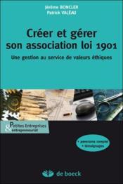 Créer et gérer son association loi 1901 ; la gestion au service de valeurs éthiques - Couverture - Format classique