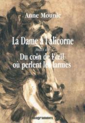 La dame à la licorne ; du coin de l'oeil ou perlent les larmes - Couverture - Format classique