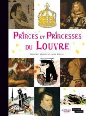 Princes et princesses du Louvre - Couverture - Format classique