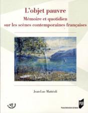 L'objet pauvre ; mémoire et quotidien sur les scènes contemporaines françaises - Couverture - Format classique