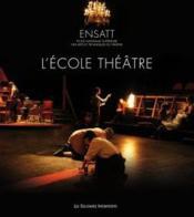 ENSATT l'école théâtre - Couverture - Format classique