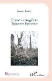 Francois Augiéras ; trajectoire d'une ronce - Couverture - Format classique