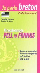 Brezhoneg pell ha fonnus ; je parle breton, perfectionnement - Couverture - Format classique
