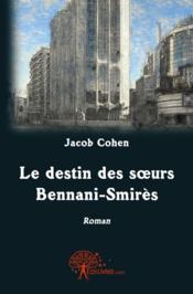 Le destin des soeurs Bennani-Smirès - Couverture - Format classique