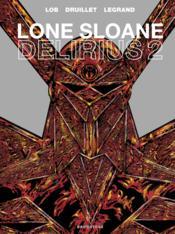 Lone Sloane ; delirius 2 - Couverture - Format classique