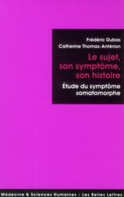 Le sujet, son symptôme, son histoire - Couverture - Format classique
