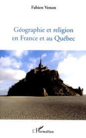 Géographie et religion en France et au Québec - Couverture - Format classique