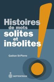 Histoire des mots solites et insolites - Couverture - Format classique