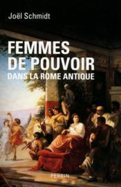 Femmes de pouvoir dans la Rome antique - Couverture - Format classique