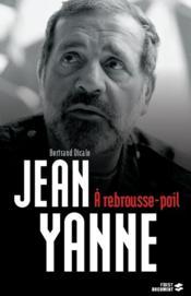 telecharger Jean Yanne – a rebrousse-poil livre PDF/ePUB en ligne gratuit