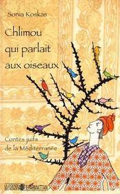 Chlimou qui parlait aux oiseaux ; contes juifs de la Méditerranée - Intérieur - Format classique