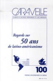 Regards sur 50 ans de latino-américanisme - Couverture - Format classique