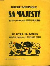 Sa Majeste. 29 Bois Originaux De Jean Lebedeff. Le Livre De Demain N° 93. - Couverture - Format classique