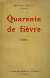 Quarante De Fievre. - Couverture - Format classique