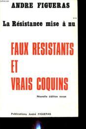 La Resistance Mise A Nu : Faux Resistants Et Vrais Coquins - Couverture - Format classique