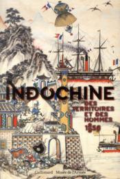 Indochine, des territoires et des hommes, 1856-1956 - Couverture - Format classique