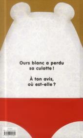 Ours blanc a perdu sa culotte - 4ème de couverture - Format classique