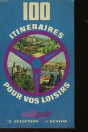 100 Itineraires Pour Vos Loisirs - Couverture - Format classique