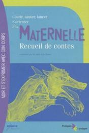 Courir, sauter, lancer, s'orienter à la maternelle ; recueil de contes - Couverture - Format classique
