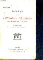 Anthologie De La Litterature Irlandaise Des Origines Au Xxe Siecle. - Couverture - Format classique