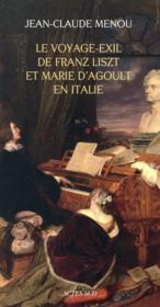 Le voyage-exil de Franz Liszt et Marie d'Agoult en Italie (1837-1839) - Couverture - Format classique