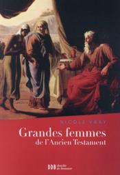 Grandes femmes de l'Ancien Testament - Couverture - Format classique