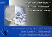Le crâne transparent ; histoire illustrée de la neuroradiologie - Couverture - Format classique