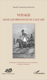Voyage dans les provinces du Caucase - Couverture - Format classique
