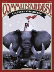 Communardes ! ; les éléphants rouges - Couverture - Format classique